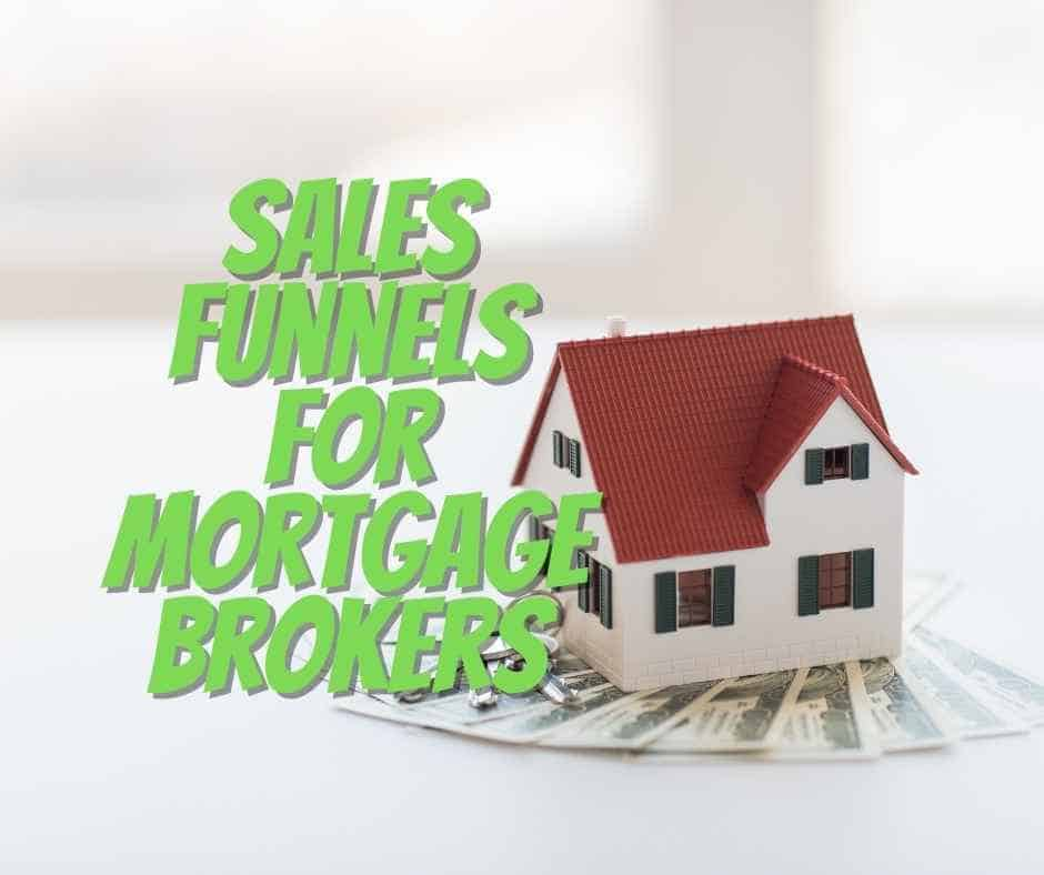 4 Sales Funnels for Mortgage Brokers That Convert