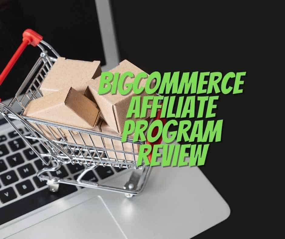 bigcommerce affiliate review